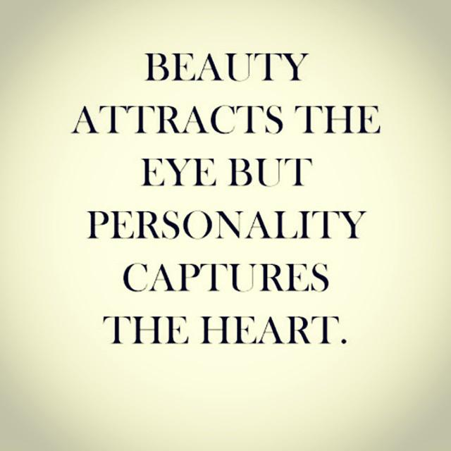 Beauty attracts the eye but personality captures the heart http://t.co/CRhwwbtcM6