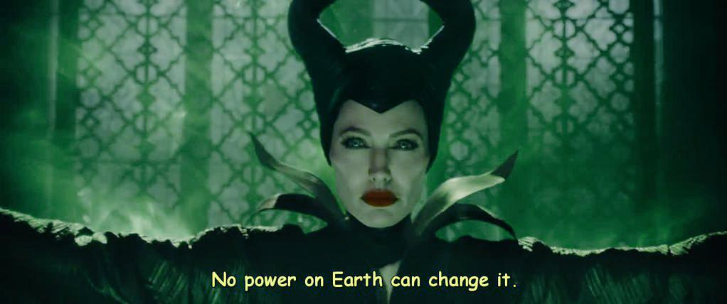 Maleficent Quotes On Twitter No Power On Earth Can Change