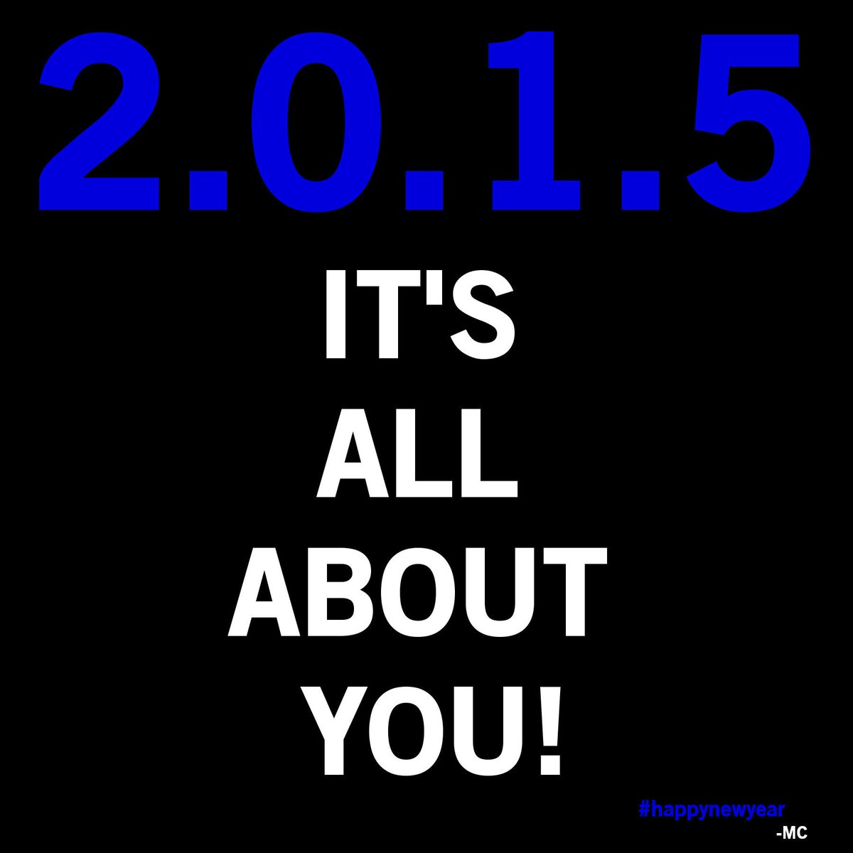 You're Gonna Make It and Take It. 2014 - WE OUT! 2015 - LET'S DO THIS! What's Good, Everybody?! #2015 #HappyNewYear http://t.co/kIIYic9oXS