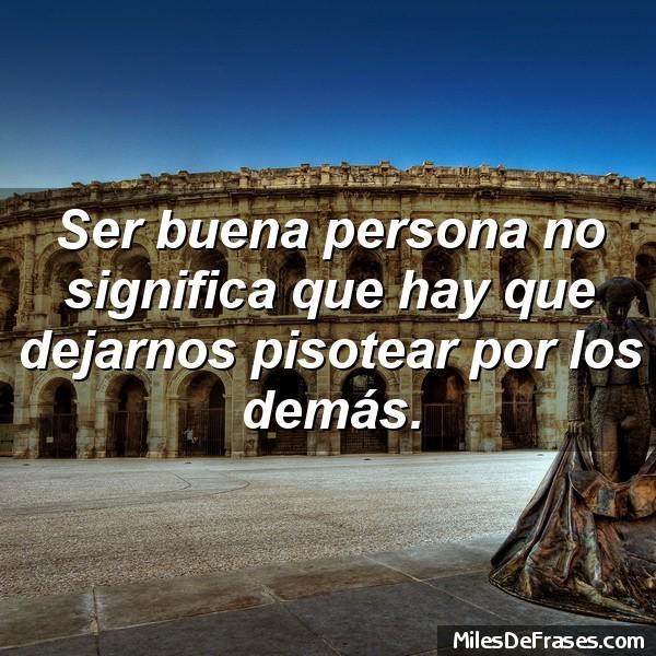 Frases En Imágenes Ar Twitter Ser Buena Persona No