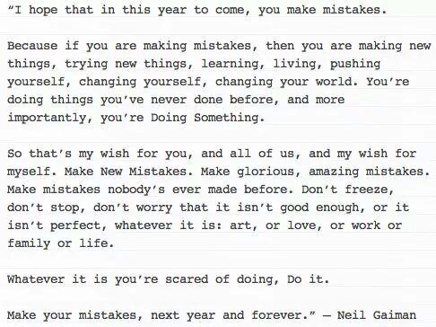 Happy New Year! This message (written by Neil Gaiman) is a classic. #makeyourmistakes http://t.co/0MdOKn6Ksw