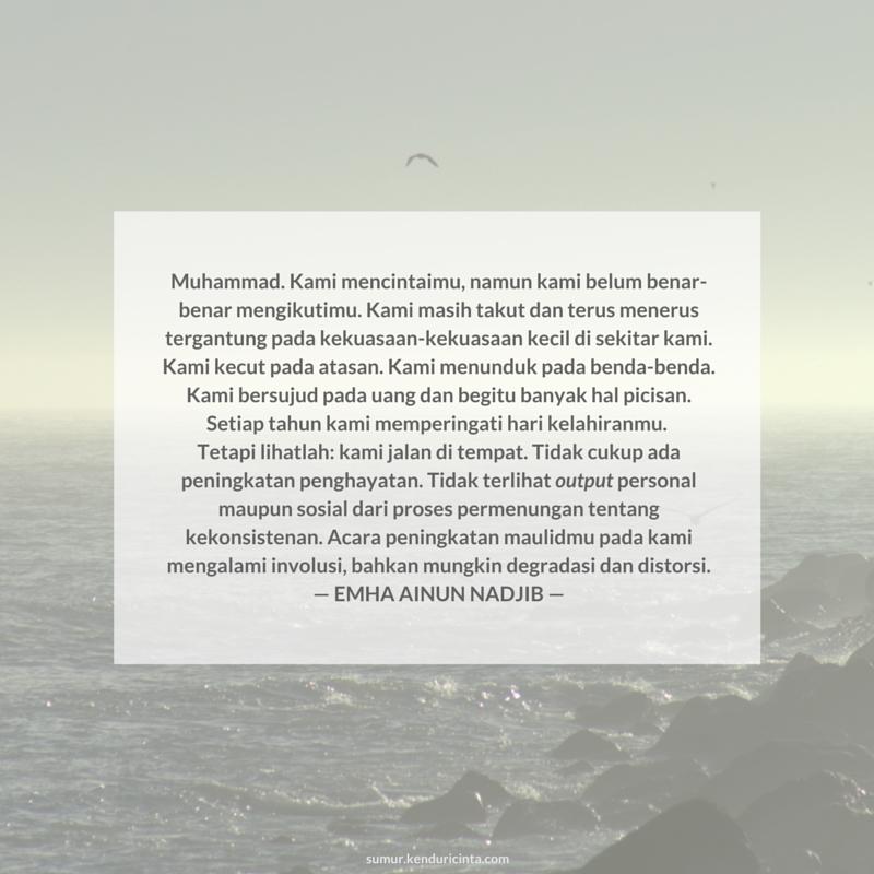 """""""Muhammad. Setiap tahun kami memperingati hari kelahiranmu. Tetapi tidak cukup ada peningkatan penghayatan."""" #EAN http://t.co/n67BAObuOQ"""