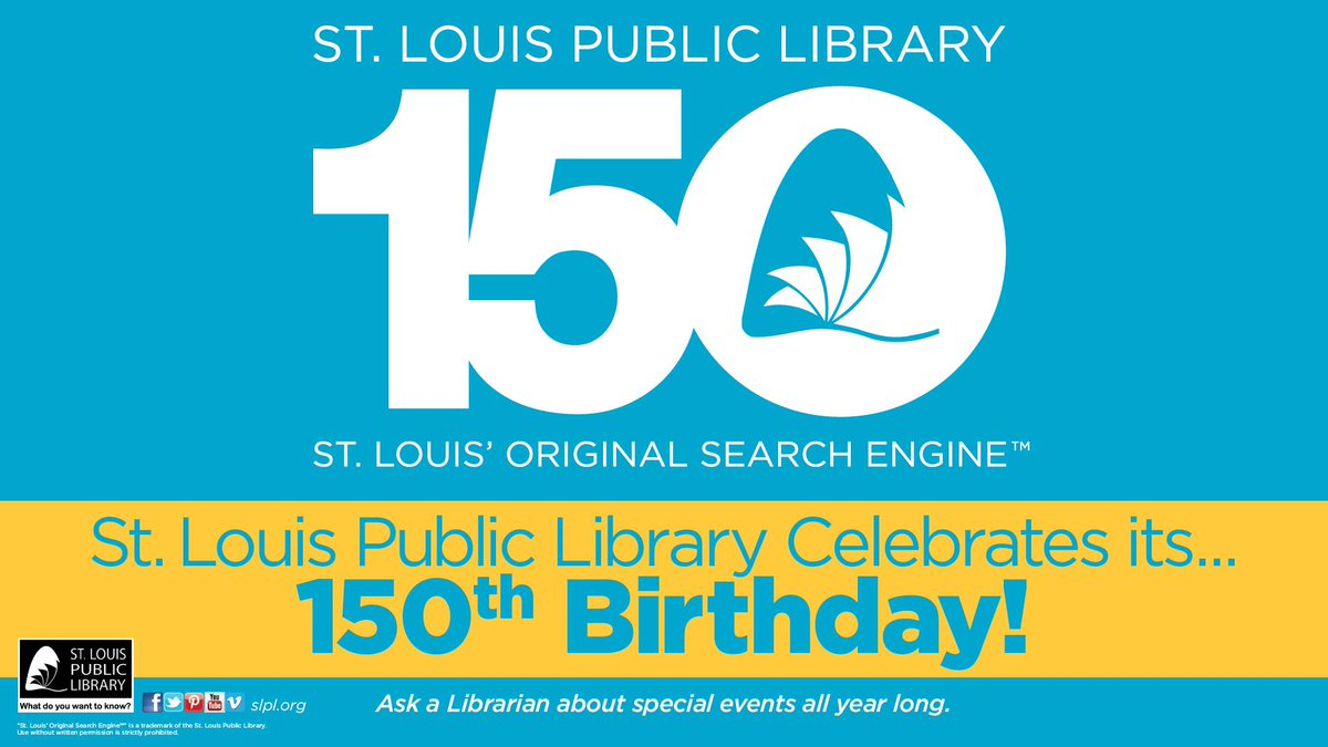 "Happy 150th @STLpubLibrary!!!  Help spread the word by using #SLPL150 & ""LIKE"" us on Facebook. http://t.co/EBylcIOMLO http://t.co/eMkXMLlqwM"