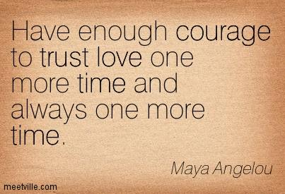 Mike Hudema On Twitter Have Enough Courage To Trust Love One More