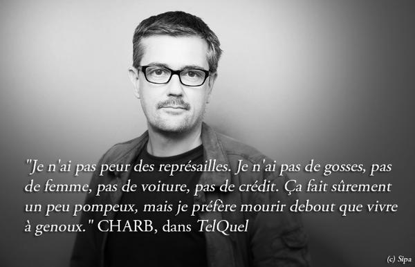 """""""我不怕报复。我没有孩子,没有妻子,没有车,没有信贷。这也许听起来有些自大,不过我宁愿站着死去也不愿跪着偷生""""。后面一张图,""""Charb died free"""". http://t.co/UT7DkPAZB6"""