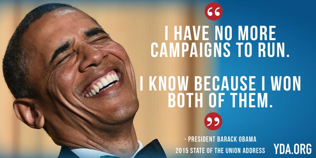 "I have no more campaigns to run. I know, because I won both of them"" -@BarackObama #SOTU"