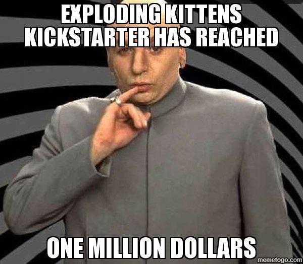 Well, @gameofkittens Kickstarter has reached.... #onemilliondollars @Oatmeal http://t.co/ukfDdHdcaI