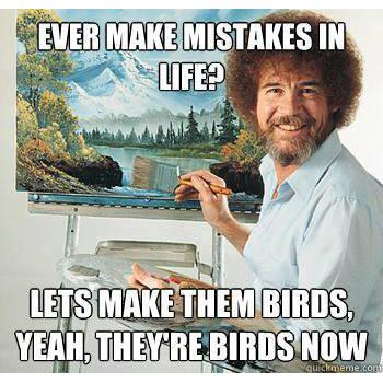 Nothing like a little life lesson from Bob Ross to brighten up our Wednesday! http://t.co/DMml34HaoJ