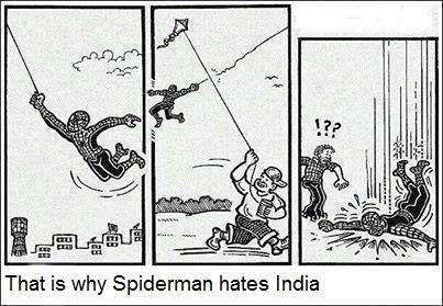 """@JoyAndLife: Why Spiderman never visits India.. Hilarious! http://t.co/EhRaAUmu3C"""