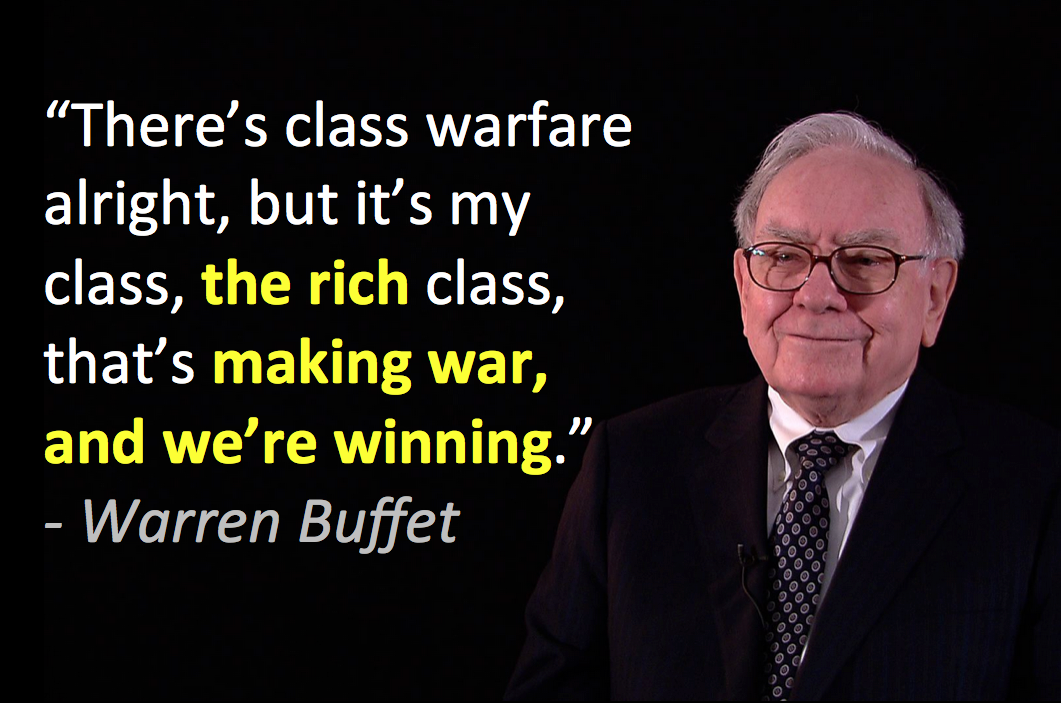 Image result for there's class warfare all right but it's my class the rich class that's making war and we're winning