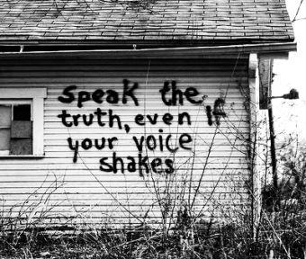 Speak the truth, even if your voice shakes. http://t.co/FHYrkPiVGg