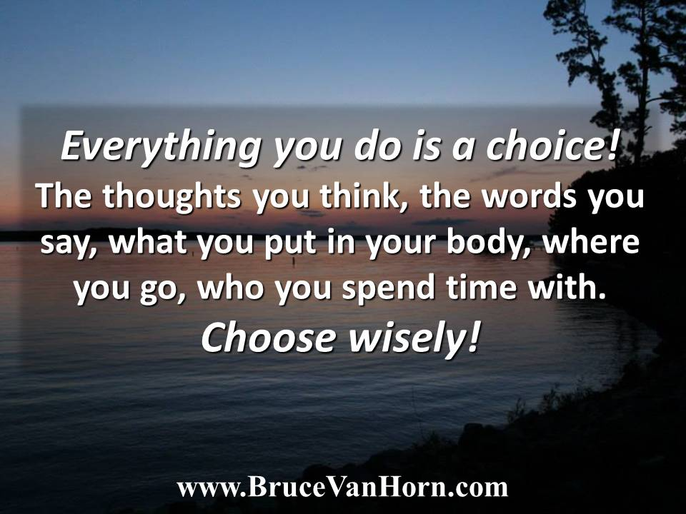 Everything you do is a choice! Choose wisely! https://t.co/rlNoq8RuKY...
