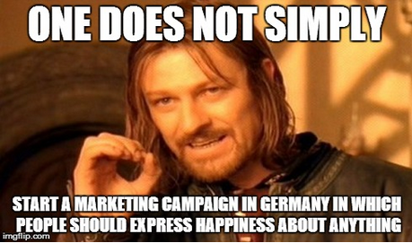 One does not simply start a campaign in Germany in which people should express happiness about X #weilwirdichlieben http://t.co/emnWMQXrUp