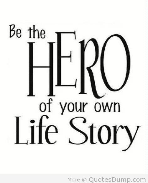 Inspirational Quotes On Twitter Be The Hero Of Your Own Life