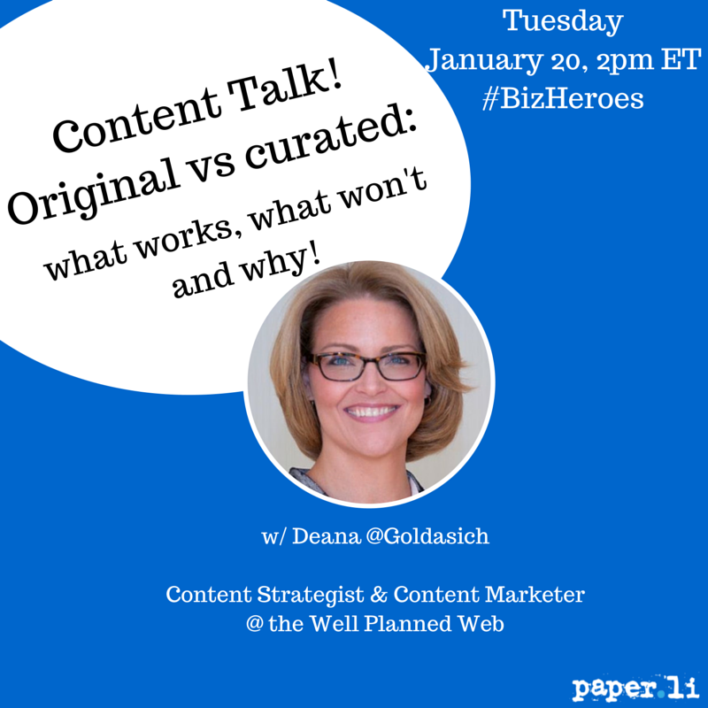 #BizHeroes soon! w/ Deana @goldasich. We're talking Content: Curated vs Original. Qs here -> https://t.co/hHvKzgP1zO http://t.co/hmppuFx8pp
