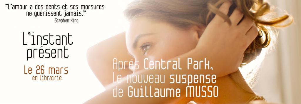 """Le nouveau roman de Guillaume Musso, """"L'instant présent"""""""