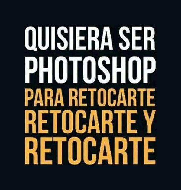 Furiamag On Twitter Quisiera Ser Photoshop Para