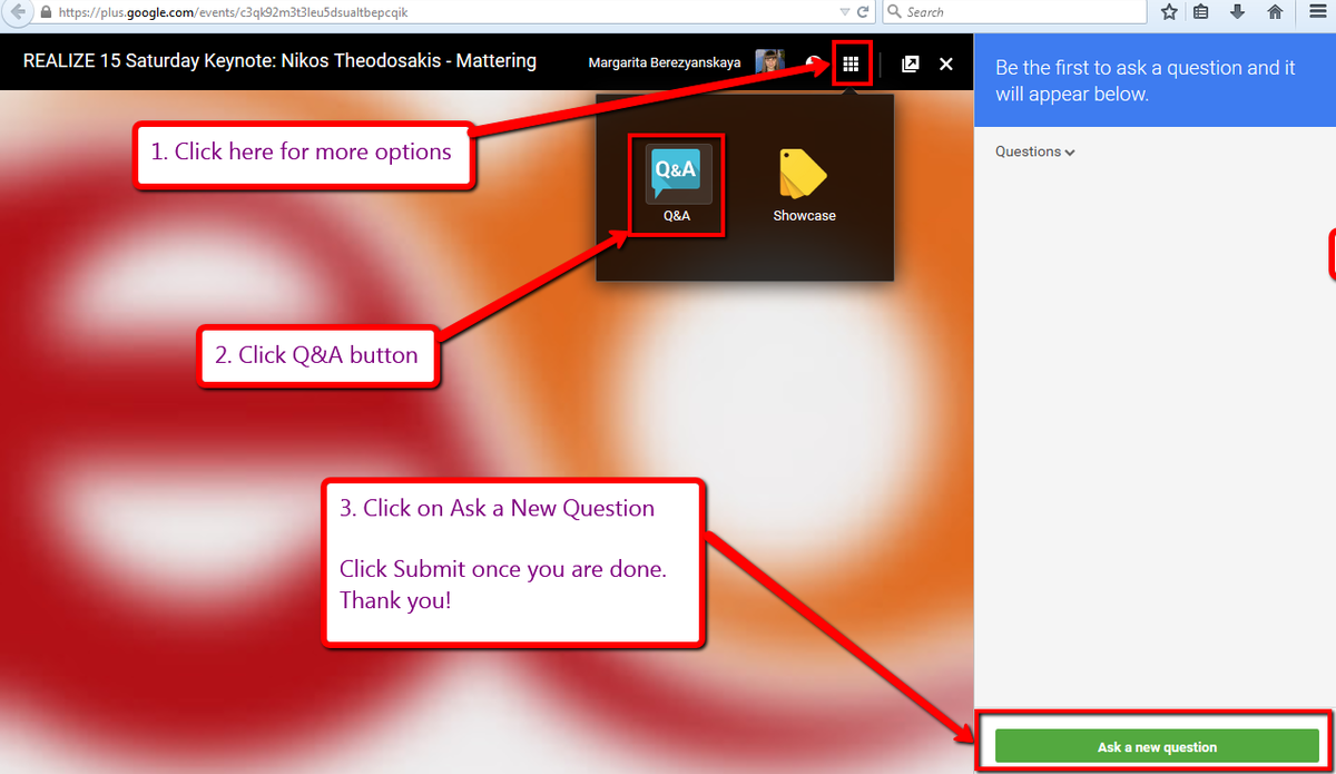 @mbjamieson #realize15 Ask your questions using Google Hangouts Q&A feature. See the screenshot for details. http://t.co/0D0bSUtEqp