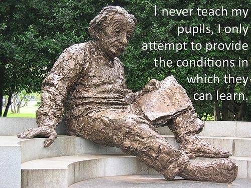 I never teach my pupils. I only attempt to provide the conditions in which they can learn. #educon http://t.co/YIRepe6AZk
