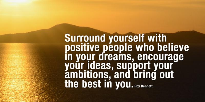 Inspiringthinkn Surround Yourself With Positive People Roy Best Positive People Quotes