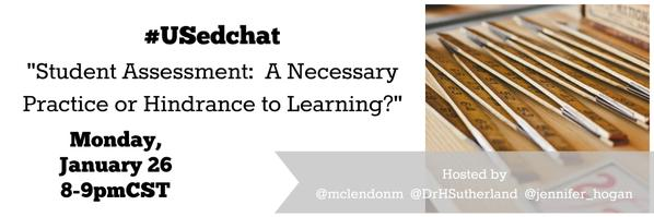 Thumbnail for #USedchat 1/26/15  Student Assessment: A Necessary Practice or Hindrance to Learning?