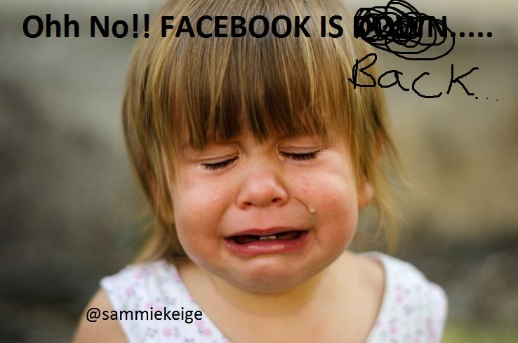 Heh...some toddlers are crying now that facebook is back.. #facebookdown http://t.co/ShjllpUB1t