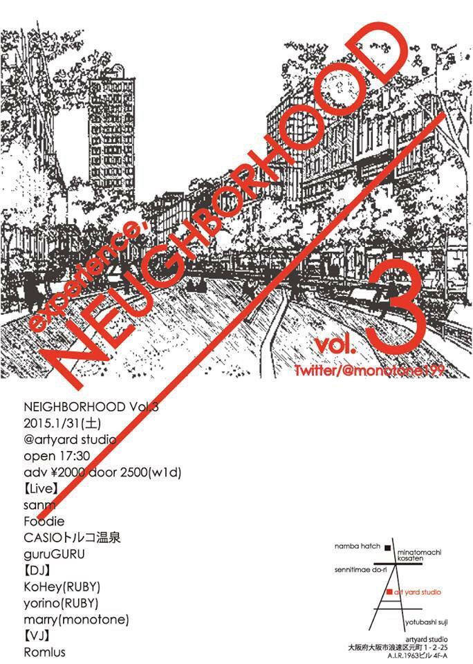 NEIGHBORHOOD Vol.3 @artyard studio 1/31 17:30 【Live】 sanm Foodie CASIOトルコ温泉 guruGURU DJ:KoHey/yorino/marry VJ:Romlus http://t.co/j9MK0CBC4A