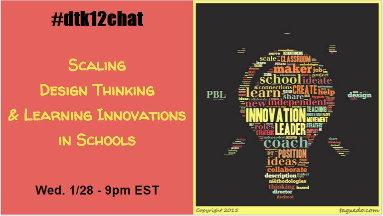 Coming up in just a few minutes at #dtk12chat! How can we *scale* innovation in schools? #makered #isedchat #scitlap http://t.co/W2hhgFytwl