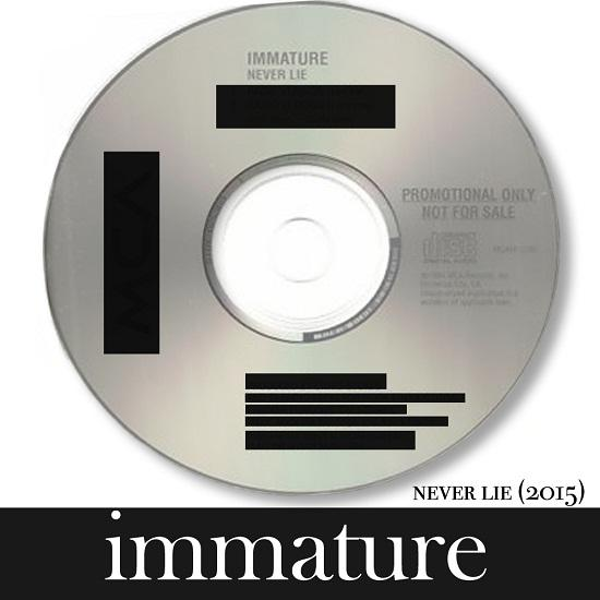 Immature - Never Lie - Single (2015) Cover