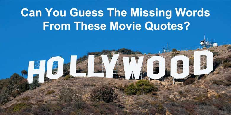 It's Quiz Time: Can You Guess The Missing Words From These Movie Quotes? http://t.co/vYTJwMnrVX http://t.co/iHfBjrjRj7
