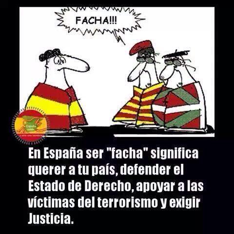 Orgullo Espanol On Twitter En Espana Ser Facha Significa Querer