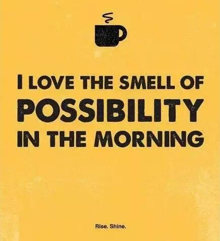 I love the smell of possibility in the morning. It smells a lot like coffee :) http://t.co/jolUPc1Qcb