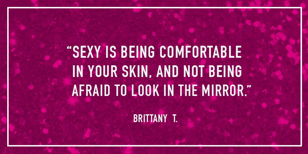 We asked what sexy is and our Facebook fan Brittany T. spoke. Sexy is believing in you. http://t.co/T5P5mu3lLY