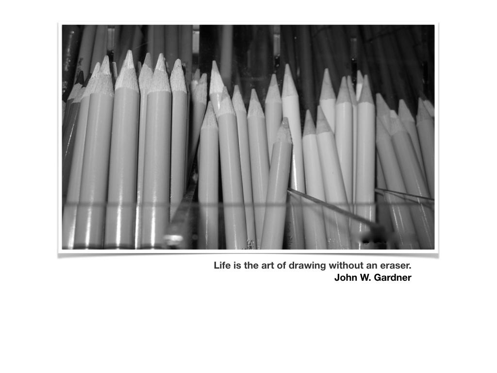 #228 Life is the art of drawing without an eraser. John W. Gardner #satchatOC #satchat http://t.co/E6Baamz8dj
