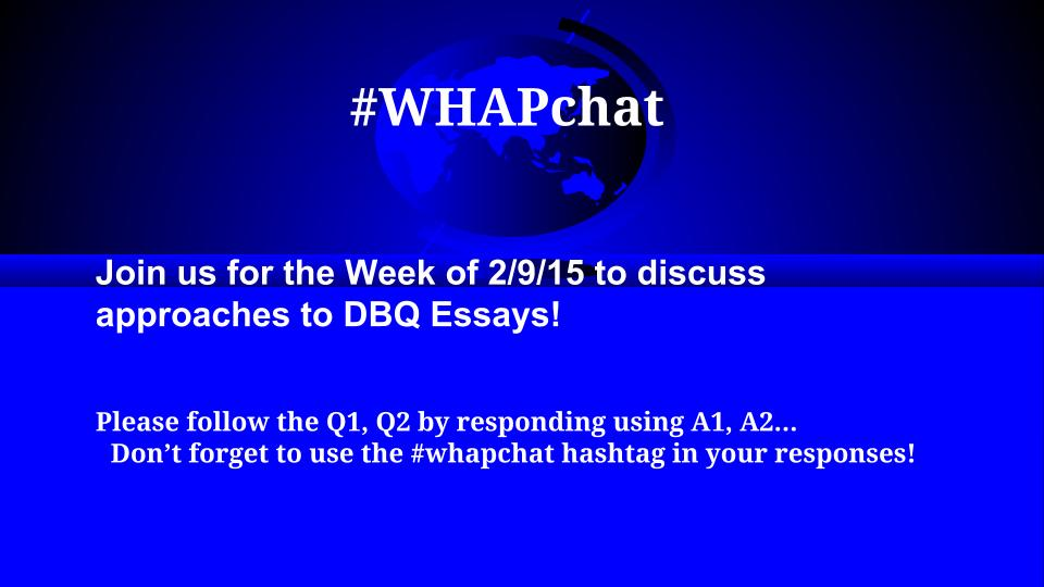 Come join #WHAPchat for Week of 2/9/15. What are best practices for teaching DBQ?  #apushchat #sschat #sstlap #histed http://t.co/Eu8TPEFyWc