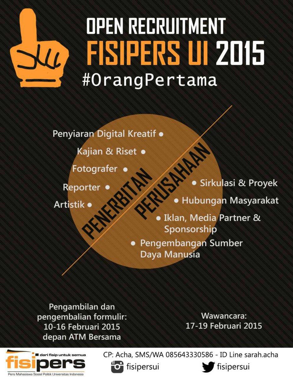 @FISIPUI_2012 @FISIPUI_2013 @FISIP_UI2014 Open Recruitment! FISIPERS UI 2015 #OrangPertama
