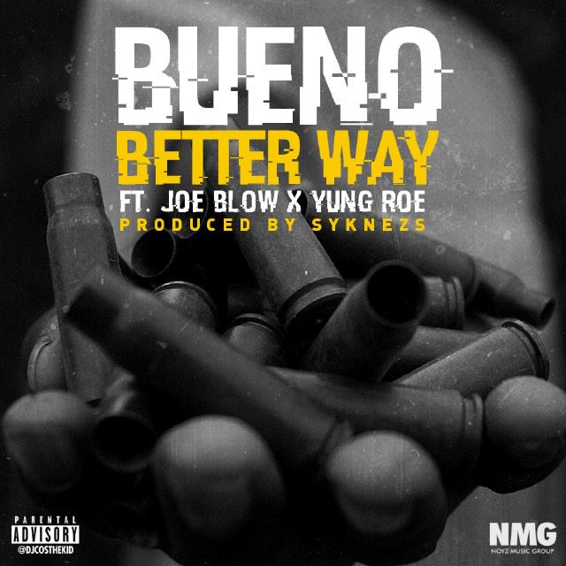 "New music tomorrow morning! @TheRealBueno ""Better Way"" feat @j0eblow & @TheRealYungRo3 via @DjCosTheKid #RIPTheJack http://t.co/tBeIFZ9y3h"