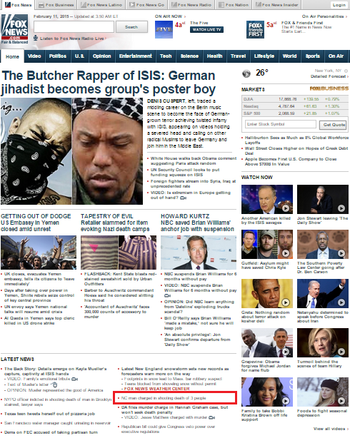 Fox News home page right now. I've highlighted their coverage of the murder of 3 Muslim Americans #ChapelHillShooting http://t.co/raaE6xoOlx
