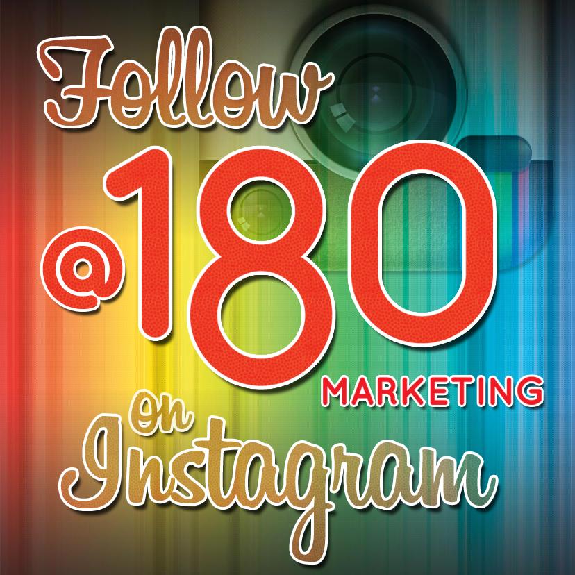 Have an Instagram account? Follow http://www.instagram.com/180marketing :)