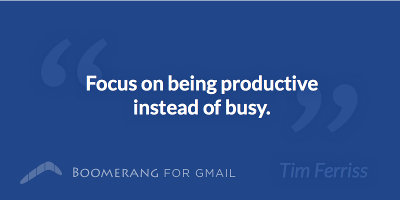 """Focus on being productive instead of busy."" - Tim Ferriss (@tferriss) http://t.co/MCtcqb8cei"