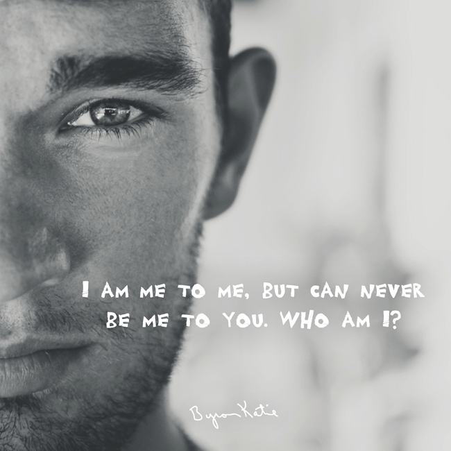 """Byron Katie Quotes Simple Byron Katie On Twitter """"i Am Me To Me But Can Never Be Me To You"""