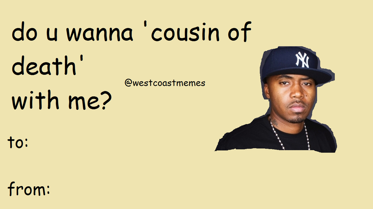 hip hop memes on Twitter Nas Valentines Day Card Nas HipHop