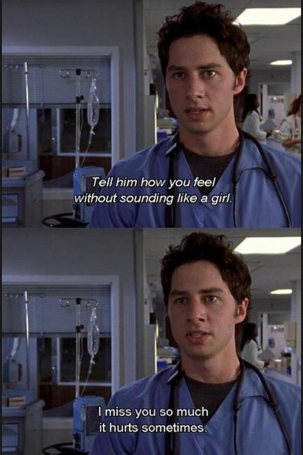 Scrubs Quotes On Twitter Tell Him How You Feel Without Sounding