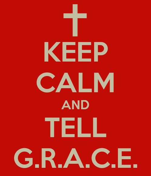 Keep calm and tell G.R.A.C.E. @BJUAlumni  @BJUedu #BJU http://t.co/A0nPebmV