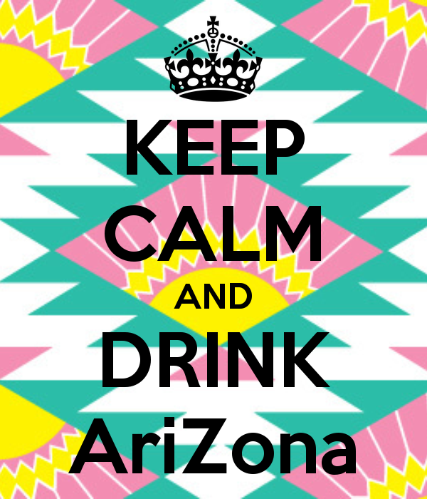 """@DrinkAriZona: Keep Calm and Drink AriZona! http://pic.twitter.com/TfblfRIf"" I think the this is the unofficial @GoBoundless motto... #campusbattle"