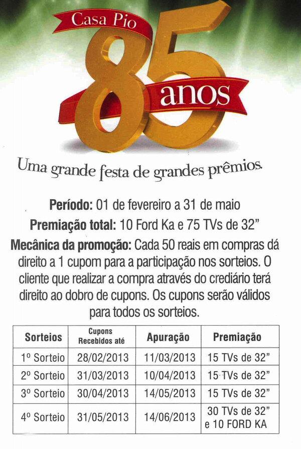 """85 anos CASA PIO - A cada 50 reais em compras vc concorre a 10 Ford KA e 75 Tvs 32"""". Festeje você tb. #festadeprêmios pic.twitter.com/mFtHqbMR"""