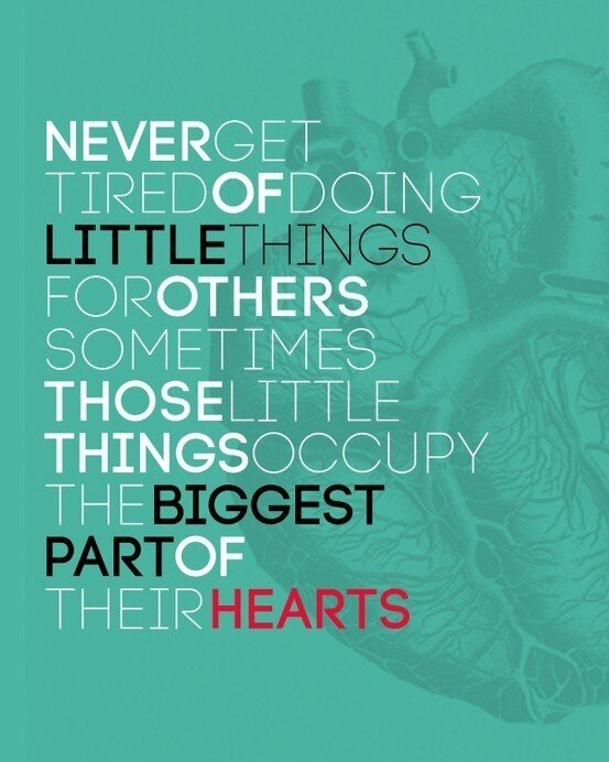 sometimes the little things occupy the biggest part of your heart