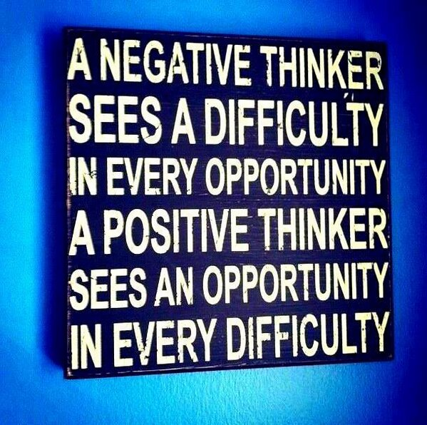 RT @justintarte: neg thinker sees difficulty in every opportunity;positive thinker sees an opport in every difficulty http://pic.twitter.com/LVRAVLo7