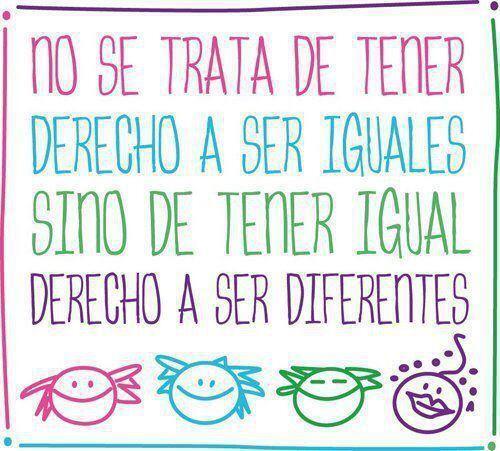"@PasoaPasoVEN: ""No se trata de tener derecho a ser iguales sino de tener igual derecho a ser diferentes"" http://t.co/ReJlWzcibE"