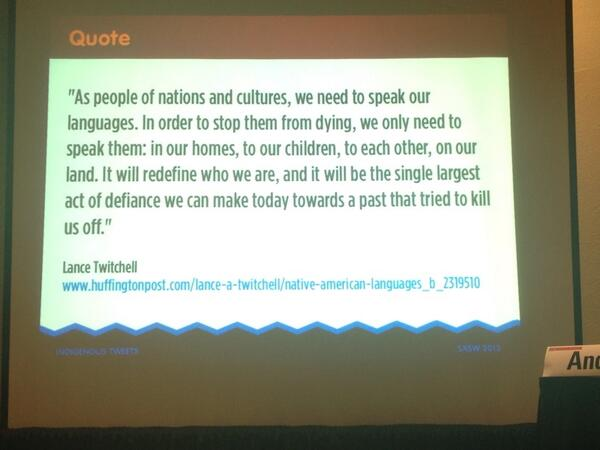 Great quote on languages at #indigenous panel at #sxsw http://pic.twitter.com/OGz1dens6Q